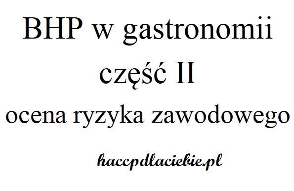HACCP dla Ciebie informuje. BHP wgastronomii część 2. Oryzyku zawodowym nastanowisku kucharza.